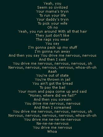 You Drive Me Nervous
