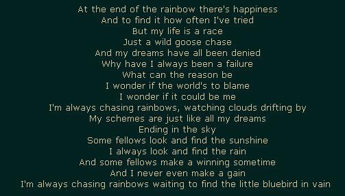 Я всегда преследую радугу